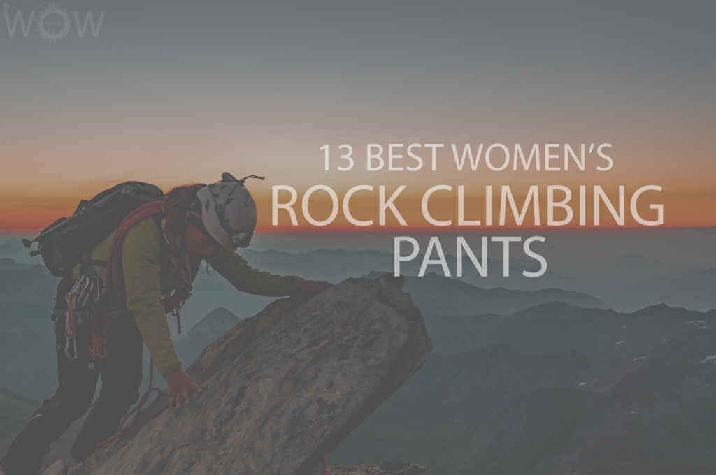 13 Best Women's Rock Climbing Pants
