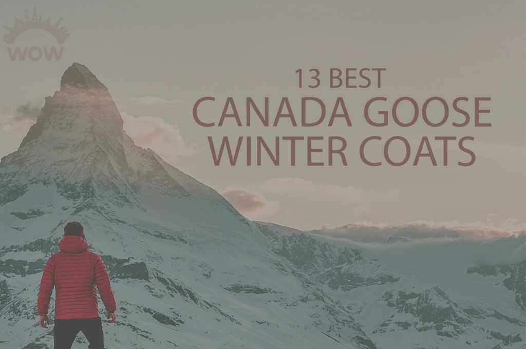 13 Best Canada Goose Winter Coats