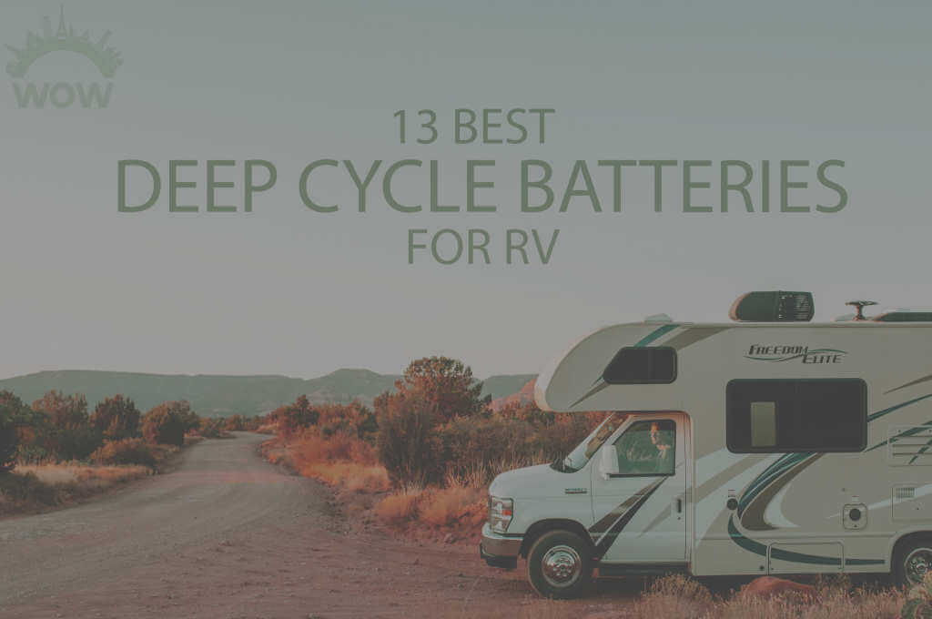 13 Best Deep Cycle Batteries for RV