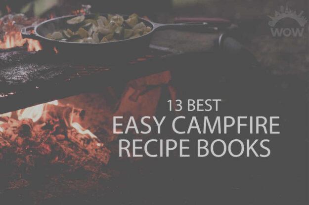13 Best Easy Campfire Recipe Books
