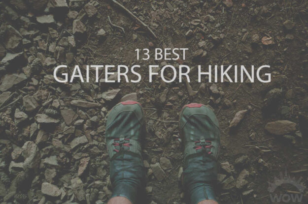 13 Best Gaiters for Hiking