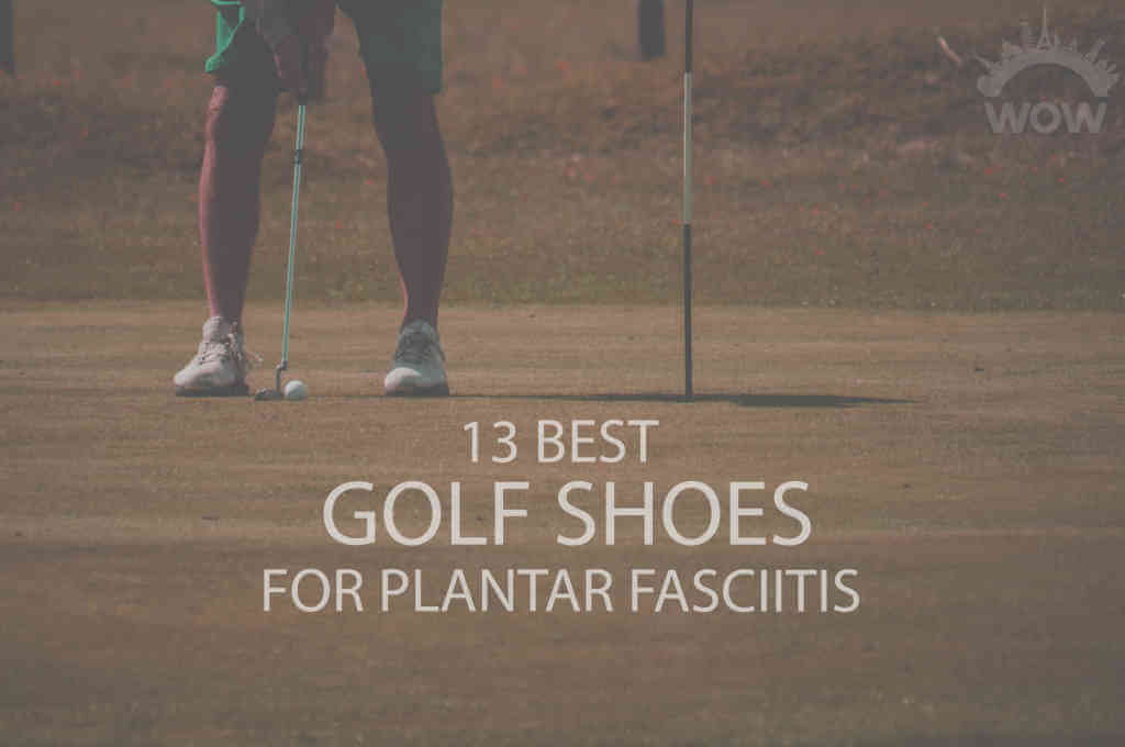 13 Best Golf Shoes for Plantar Fasciitis