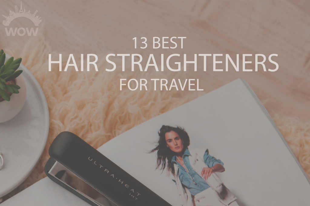 13 Best Hair Straighteners for Travel