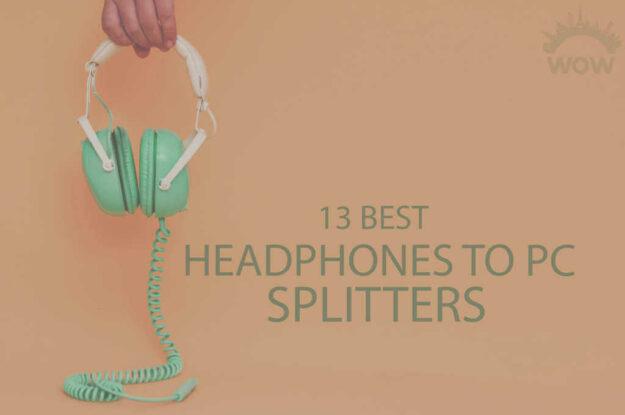 13 Best Headphone to PC Splitters