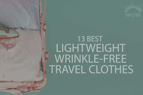 13 Best Lightweight Wrinkle-Free Travel Clothes