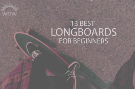13 Best Longboards for Beginners