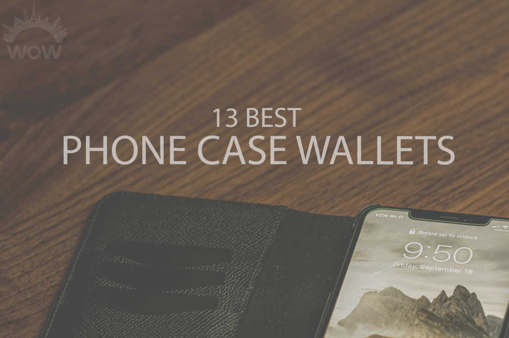13 Best Phone Case Wallets