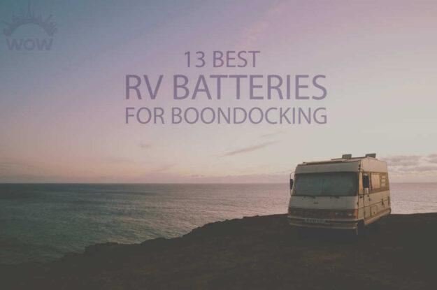 13 Best RV Batteries for Boondocking
