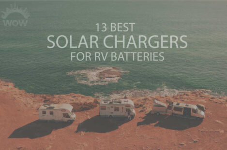 13 Best Solar Chargers for RV Batteries