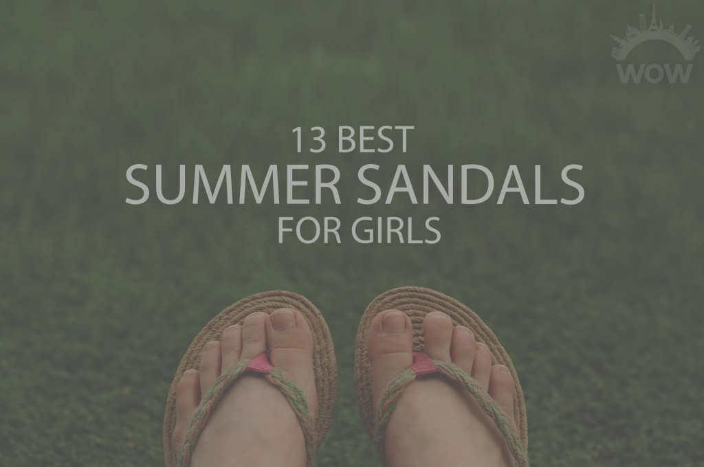 13 Best Summer Sandals for Girls