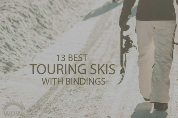 13 Best Touring Skis with Bindings