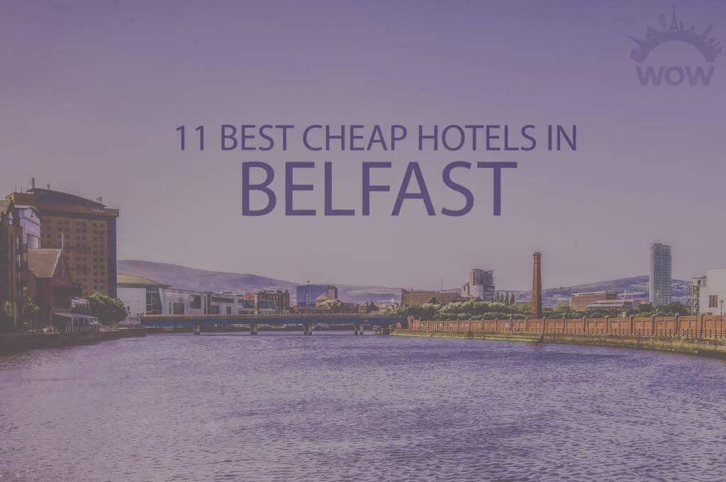 11 Best Cheap Hotels in Belfast