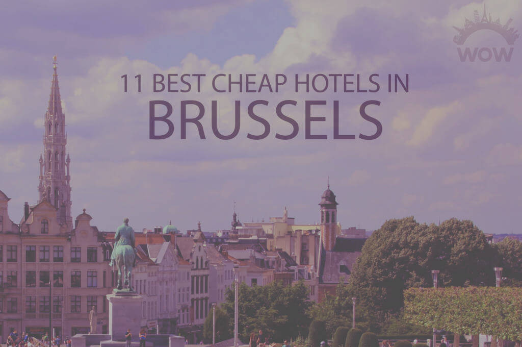 11 Best Cheap Hotels in Brussels