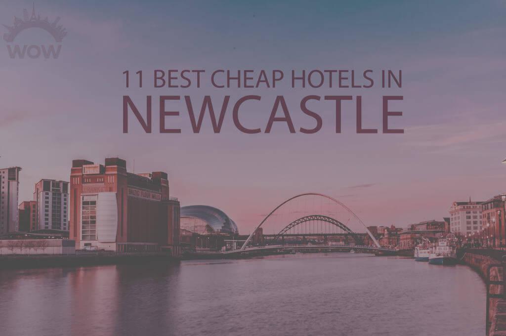 11 Best Cheap Hotels in Newcastle
