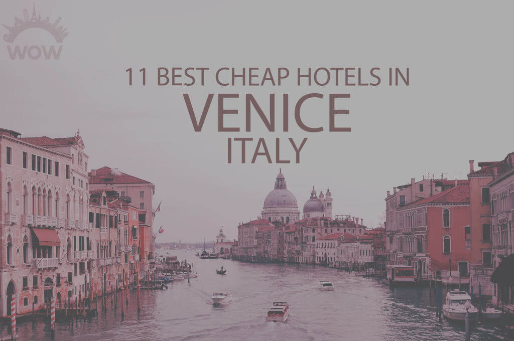 11 Best Cheap Hotels in Venice, Italy