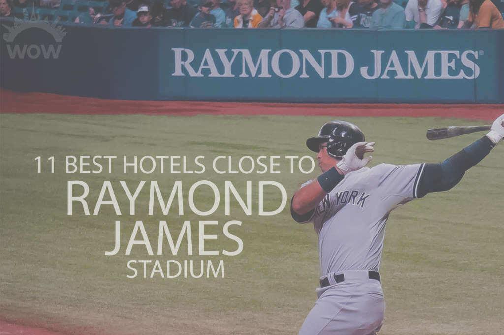 11 Best Hotels Close to Raymond James Stadium