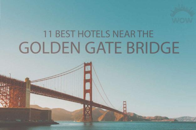 11 Best Hotels Near The Golden Gate Bridge