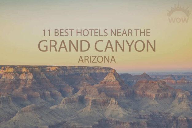 11 Best Hotels Near The Grand Canyon, Arizona