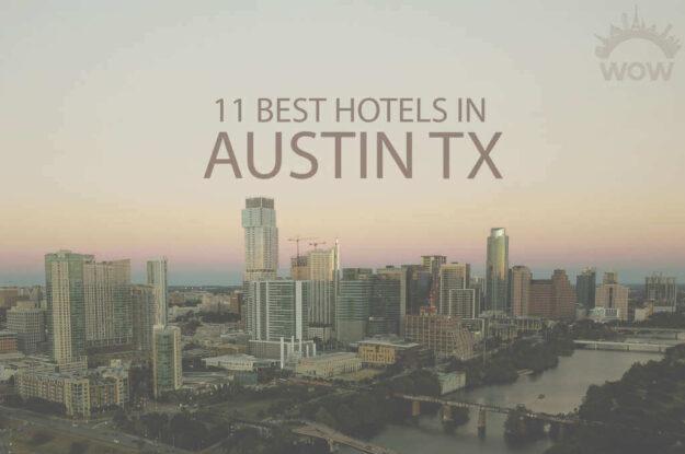 11 Best Hotels in Austin TX