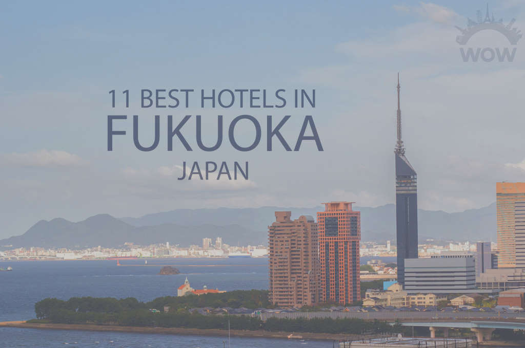 11 Best Hotels in Fukuoka, Japan