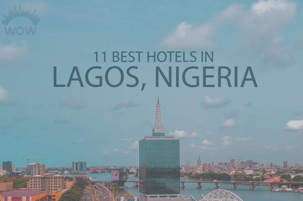 11 Best Hotels in Lagos, Nigeria