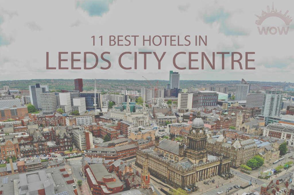 11 Best Hotels in Leeds City Centre