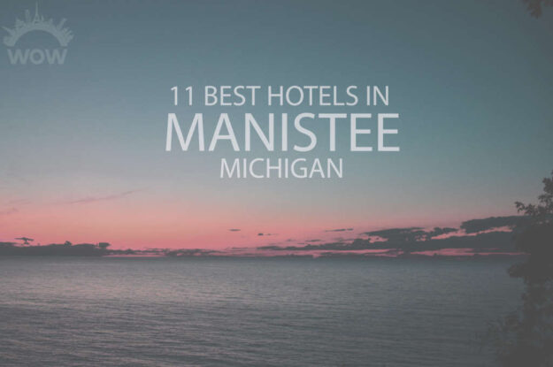 11 Best Hotels in Manistee, Michigan