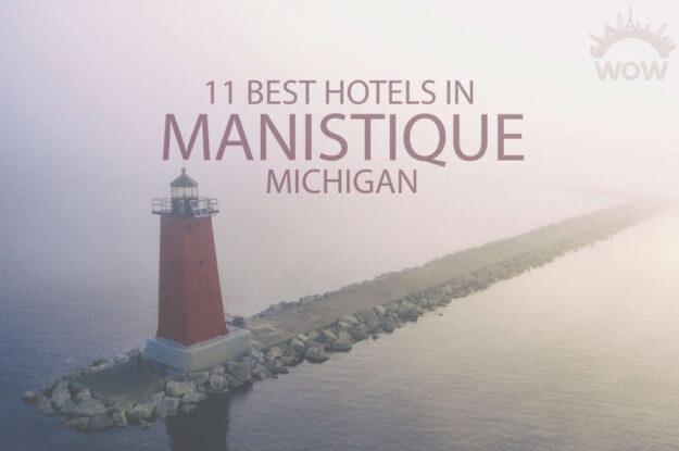 11 Best Hotels in Manistique, Michigan