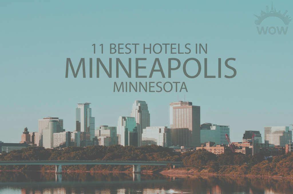 11 Best Hotels in Minneapolis, Minnesota