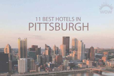 11 Best Hotels in Pittsburgh
