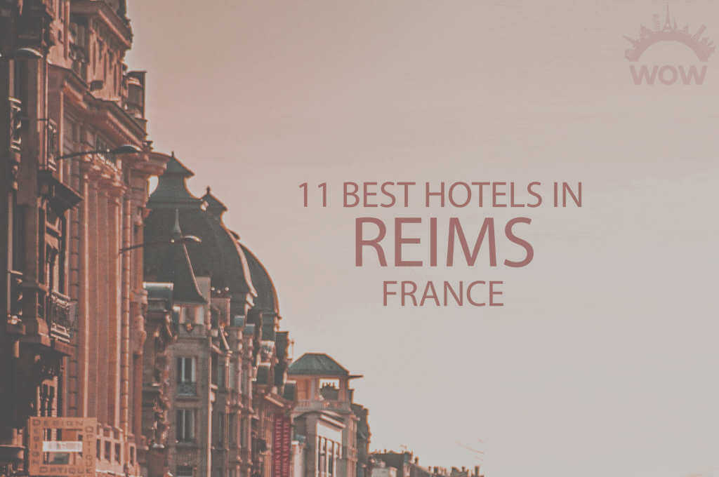 11 Best Hotels in Reims, France