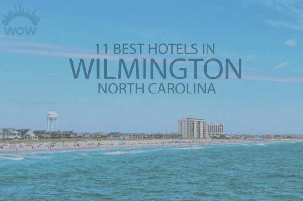 11 Best Hotels in Wilmington, North Carolina
