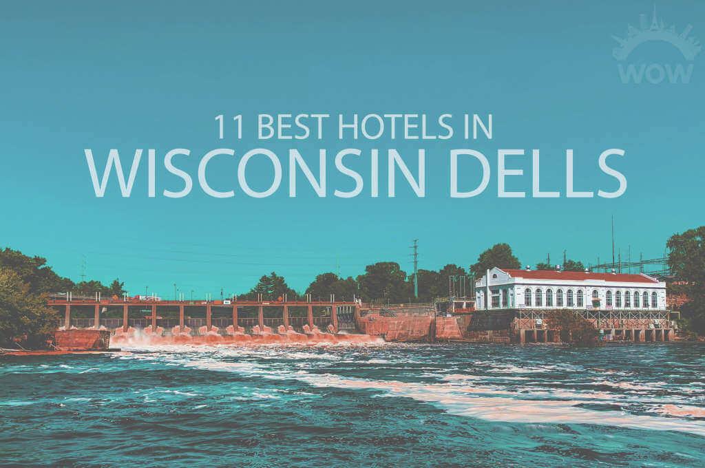 11 Best Hotels in Wisconsin Dells