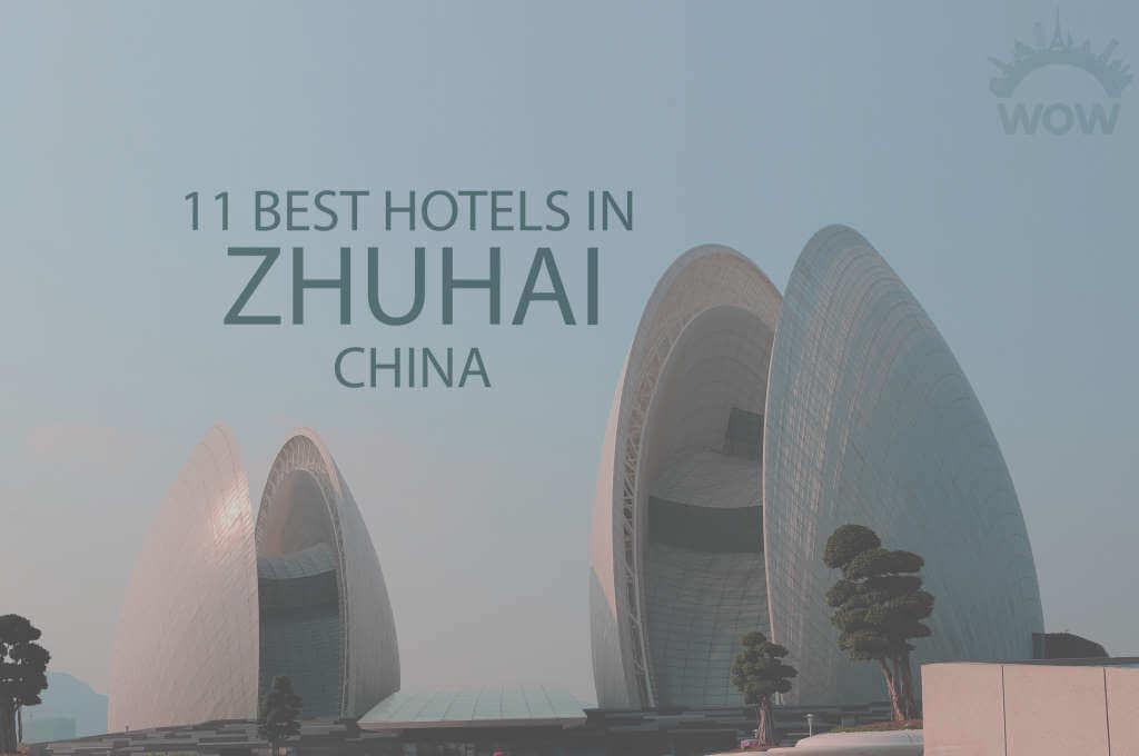 11 Best Hotels in Zhuhai, China
