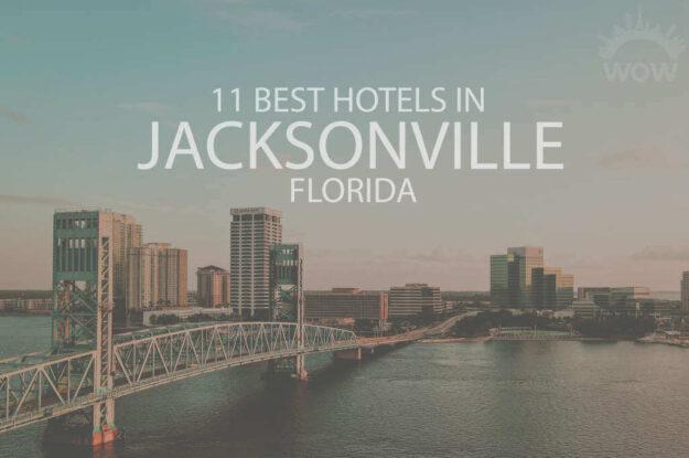 11 Best Hotels in jacksonville, Florida