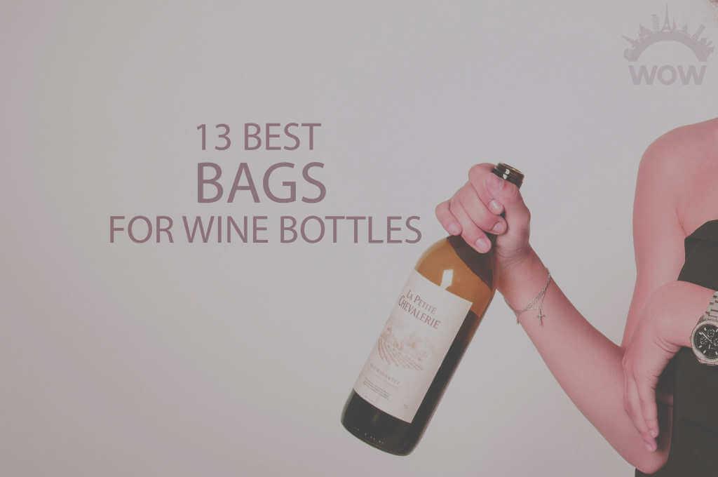 13 Best Bags for Wine Bottles