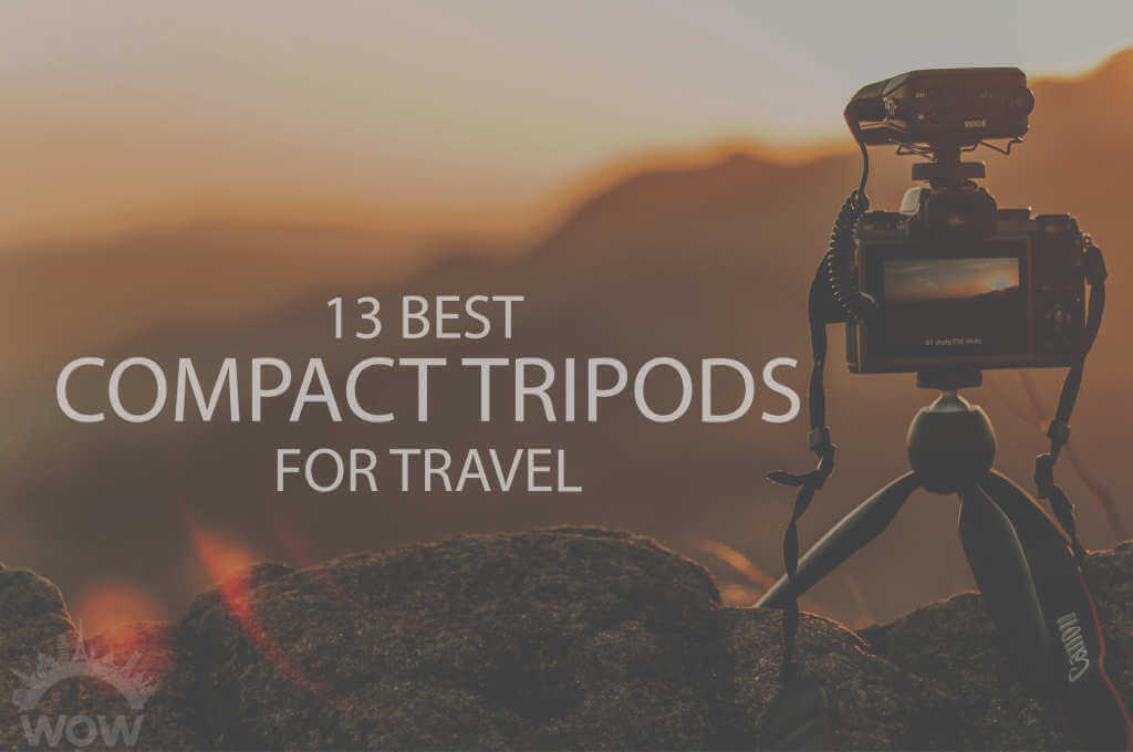 13 Best Compact Tripods for Travel