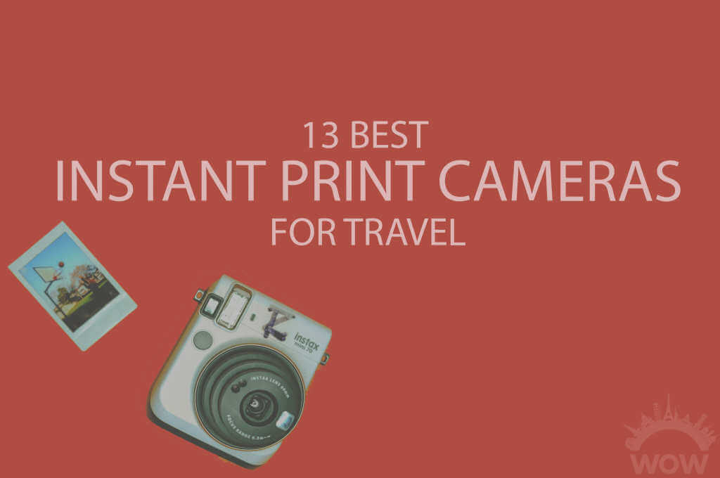 13 Best Instant Print Cameras for Travel