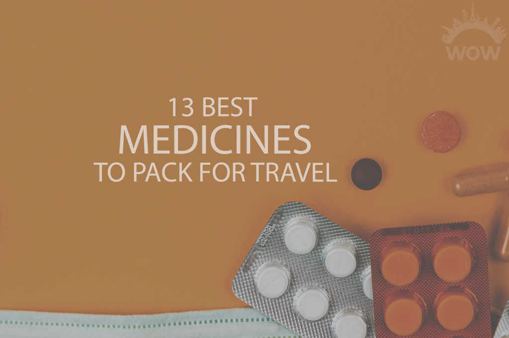 13 Best Medicines to Pack for Travel