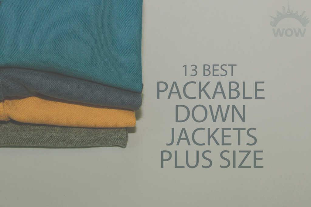13 Best Packable Down Jackets Plus Size