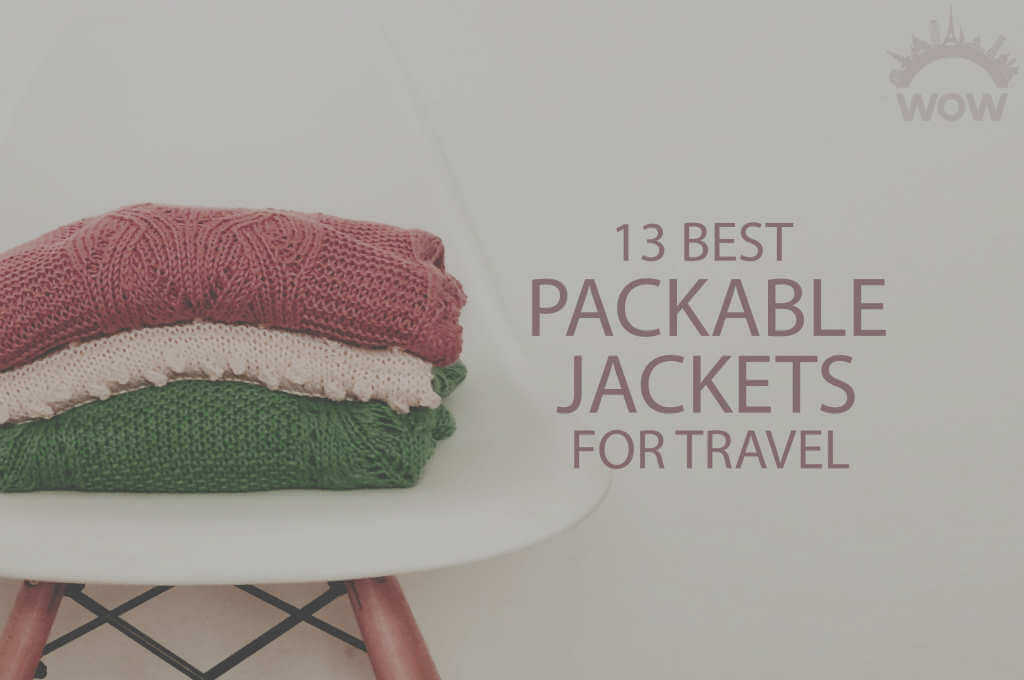 13 Best Packable Jackets for Travel
