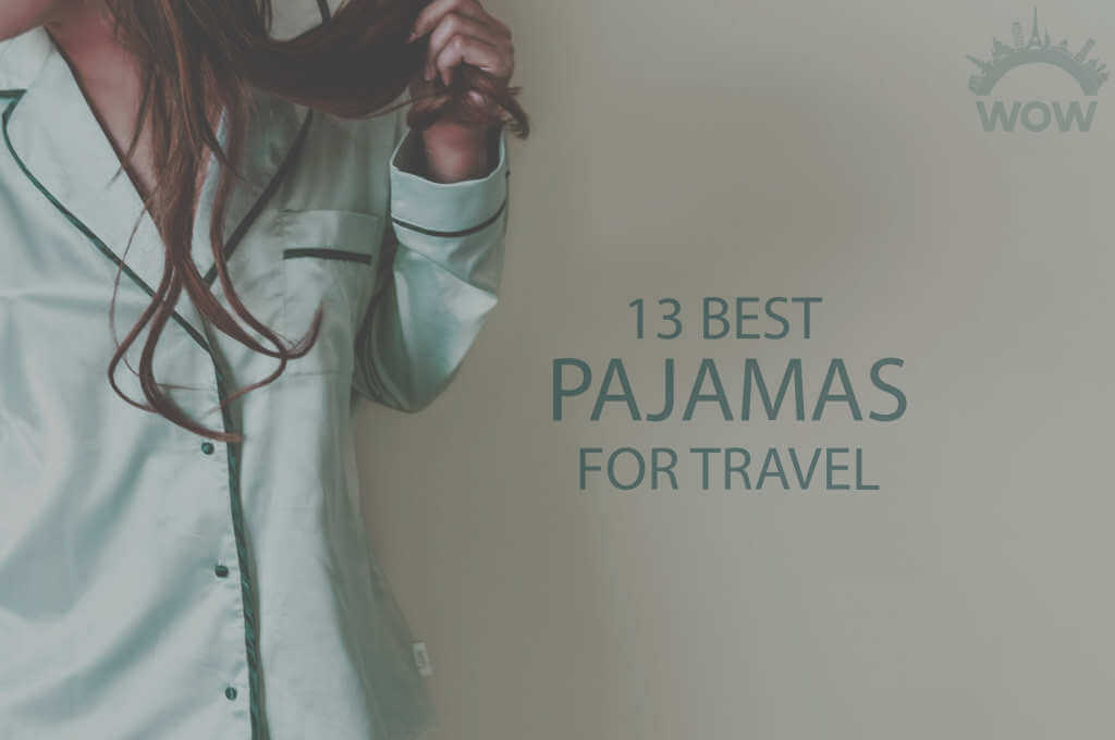 13 Best Pajamas for Travel