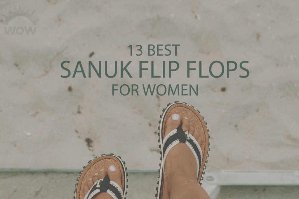 13 Best Sanuk Flip Flops for Women