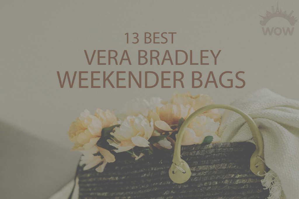 13 Best Vera Bradley Weekender Bags