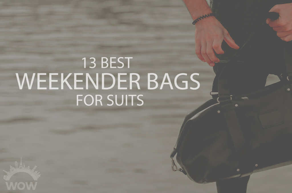 13 Best Weekender Bags for Suits