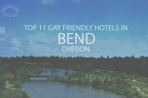 Top 11 Gay Friendly Hotels In Bend, OR