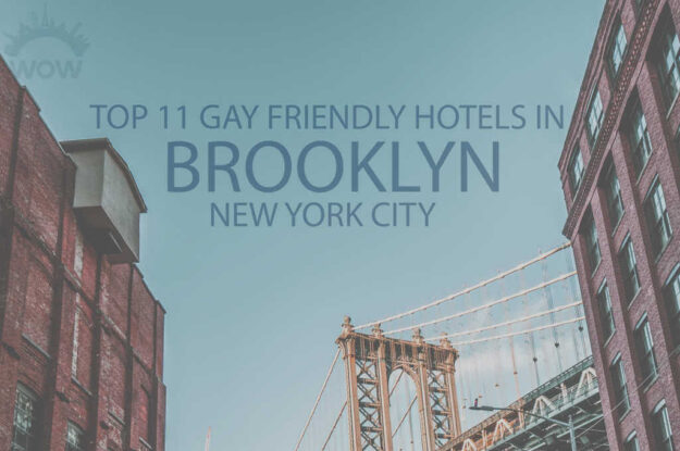 Top 11 Gay Friendly Hotels In Brooklyn, NYC