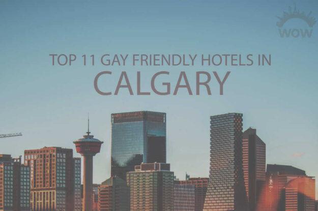 Top 11 Gay Friendly Hotels In Calgary