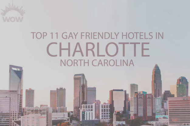 Top 11 Gay Friendly Hotels In Charlotte, North Carolina