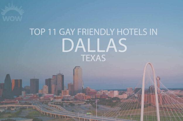 Top 11 Gay Friendly Hotels In Dallas, Texas
